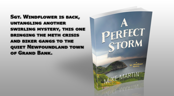 New Sgt. Windflower Mystery is Here. How to get a signed copy of A Perfect Storm