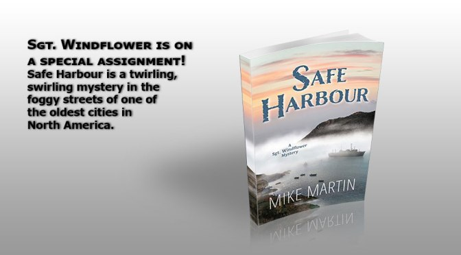 Safe Harbour, the new Sgt. Windflower Mystery is Here!!